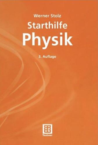 Starthilfe Physik - Werner Stolz [3. Auflage, B...