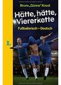 """Hätte, hätte, Viererkette: Fußballerisch – Deutsch - Bruno """"Günna"""" Kunst [Gebundene Ausgabe]"""