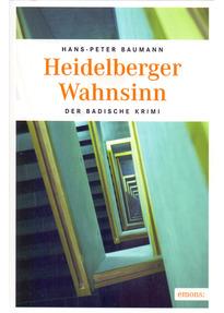 Heidelberger Wahnsinn - Hans-Peter Baumann [Taschenbuch]