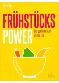 Frühstücks-Power - Der perfekte Start in den Tag [Gebundene Ausgabe]