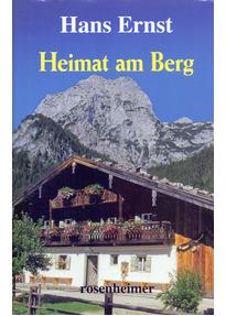 Heimat am Berg - Hans Ernst [Gebundene Ausgabe]