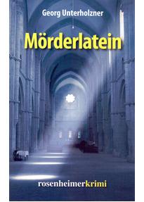 Mörderlatein - Georg Unterholzner [Gebundene Ausgabe]