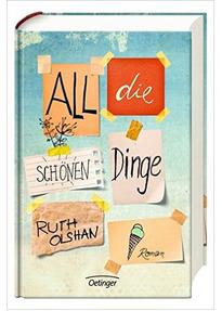 All die schönen Dinge - Ruth Olshan [Gebundene Ausgabe]