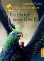 Drachenreiter: Die Feder eines Greifs - Cornelia Funke