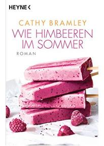 Wie Himbeeren im Sommer - Cathy Bramley [Taschenbuch]