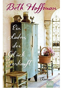 Ein Laden, der Glück verkauft - Beth Hoffman [Taschenbuch]