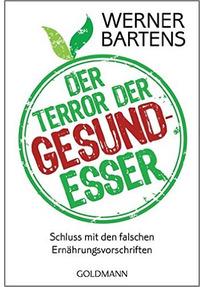Der Terror der Gesundesser - Werner Barten [Taschenbuch]