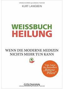 Weissbuch Heilung - Kurt Langbein [Taschenbuch]