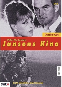Jansens Kino. Eine Geschichte des Kinos in 100 Filmen / Eva /Zum Beispiel Balthasar (Au hasard Balthazar) - Peter W Jansen [Audio CD]