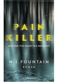 Painkiller: Nur der Tod kennt die Wahrheit - N. J. Fountmain [Taschenbuch]