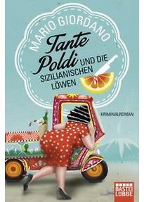 Tante Poldi und die sizilianischen Löwen - Mario Giordano [Taschenbuch]
