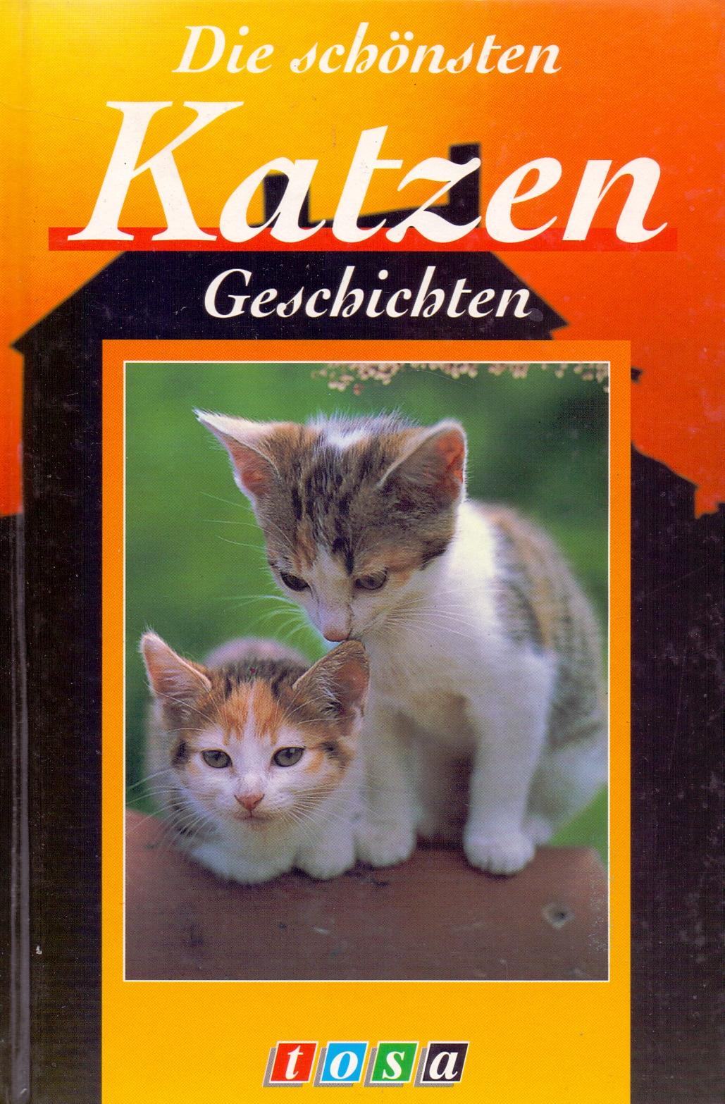 Die schönsten Katzen Geschichten [Gebundene Aus...