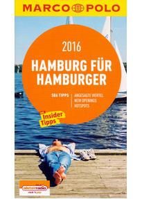 Marco Polo Cityguide: Hamburg für Hamburger 2016 - Mit Insider-Tipps und Cityatlas [Broschiert]