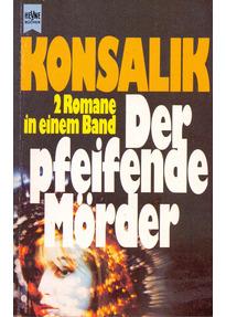 Der pfeinde Mörder / Der gläserne Sarg - Heinz G. Konsalik [Taschenbuch]