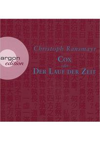 Cox: oder Der Lauf der Zeit - Christoph Ransmayr [7 Audio CDs]