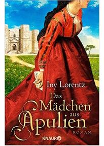 Das Mädchen aus Apulien - Iny Lorentz
