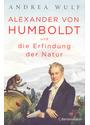Alexander von Humboldt und die Erfindung der Natur - Andrea Wulf [Gebundene Ausgabe]