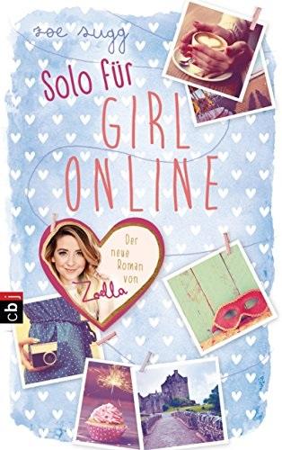 Solo für Girl Online - Zoe Sugg alias Zoella [T...