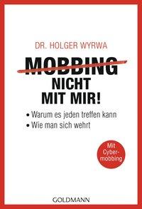 Mobbing - nicht mit mir!. Warum es jeden treffe...