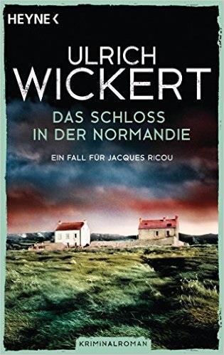 Das Schloss in der Normandie. Ein Fall für Jacques Ricou. Kriminalroman - Ulrich Wickert [Taschenbuch]