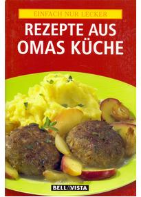 Einfach nur lecker: Rezepte aus Omas Küche [Broschiert]