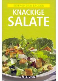 Einfach nur lecker: Knackige Salate [Broschiert]