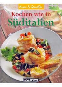 Essen & Genießen: Kochen wie in Süditalien [Broschiert]