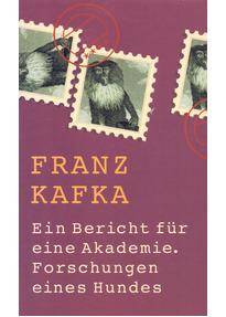 Ein Bericht für eine Akademie / Forschungen eines Hundes - Franz Kafka [Taschenbuch]