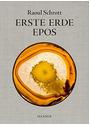 Erste Erde: Epos - Raoul Schrott [Gebundene Ausgabe]