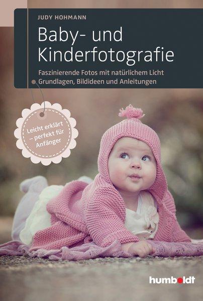 Baby- und Kinderfotografie. Faszinierende Fotos...