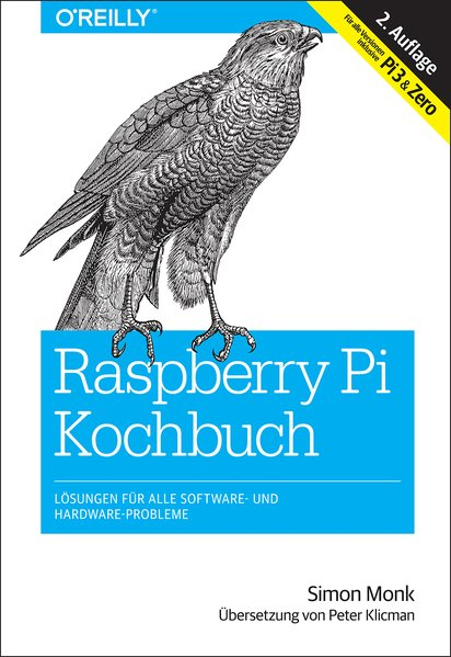 Raspberry Pi Kochbuch. Probleme und Lösungen fü...
