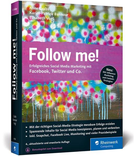 Follow me!. Erfolgreiches Social Media Marketin...