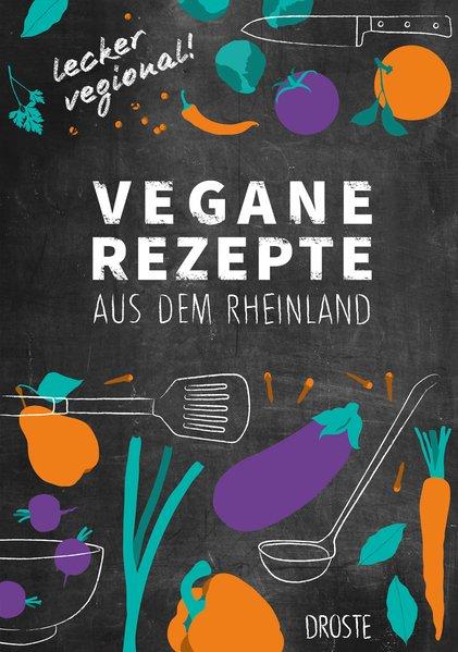Vegane Rezepte aus dem Rheinland - Sabine Durde...