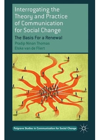 Interrogating the Theory and Practice of Communication for Social Change. The Basis For a Renewal - P. Thomas [Taschenbuch]