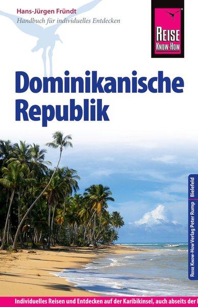 Reise Know-How Dominikanische Republik. Reisefü...