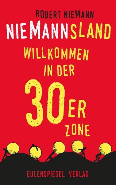 Niemannsland. Wilkommen in der 30er-Zone - Robert Niemann [Taschenbuch]