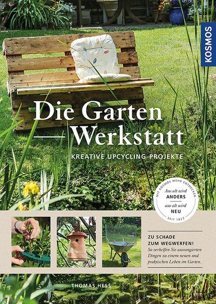 Upcycling-Projekte für den Garten. Kreative Upc...