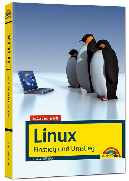 Jetzt lerne ich Linux – Einstieg und Umstieg: D...