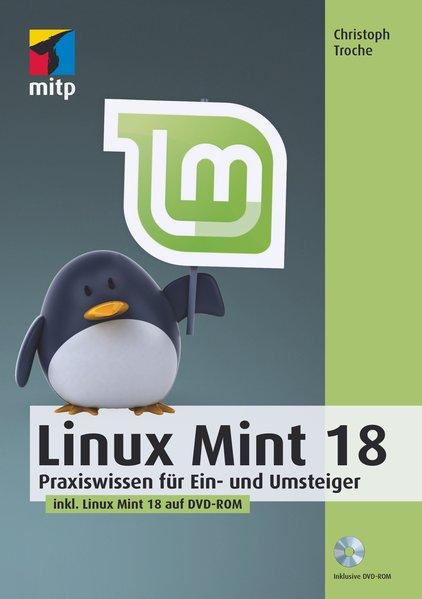 Linux Mint 18. Praxiswissen für Ein- und Umstei...