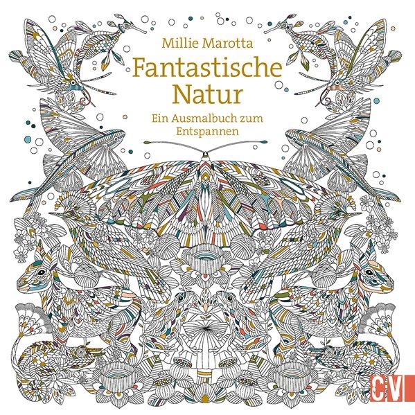 Fantastische Natur. Ein Ausmalbuch zum Entspann...