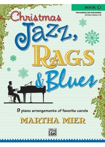 Christmas Jazz, Rags & Blues, Book 3. 9 arrangements of favorite carols for intermediate to late intermediate pianists - Martha Mier [Taschenbuch]