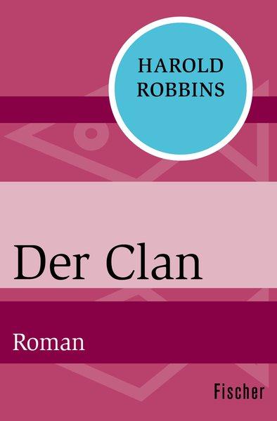Der Clan. Roman - Harold Robbins [Taschenbuch]