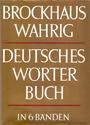 Brockhaus Wahrig: Deutsches Wörterbuch in sechs Bänden - Gerhard Wahrig, et al. [6 Bände, Gebundene Ausgabe]