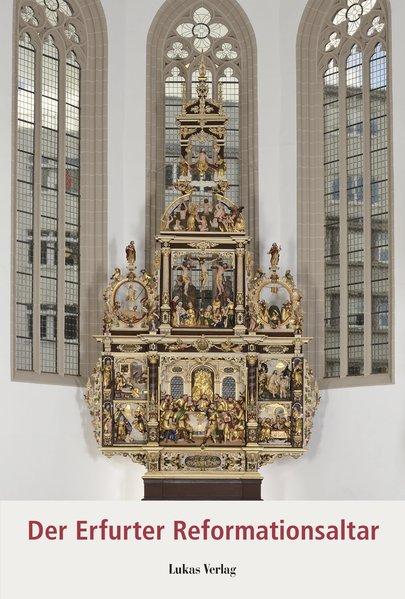 Der Erfurter Reformationsaltar. Der Altar der E...