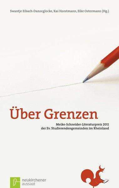 Über Grenzen. Meike-Schneider-Literaturpreis 20...