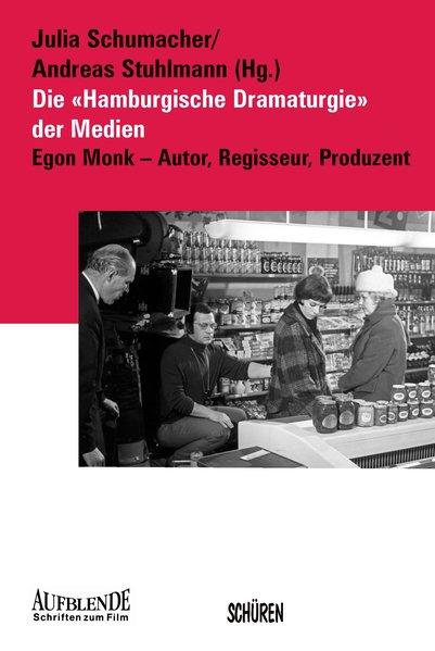 Die Hamburgische Dramaturgie der Medien. Egon M...