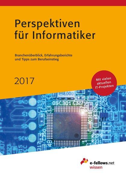 Perspektiven für Informatiker 2017. Branchenübe...