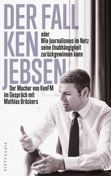 Der Fall Ken Jebsen oder Wie Journalismus im Ne...