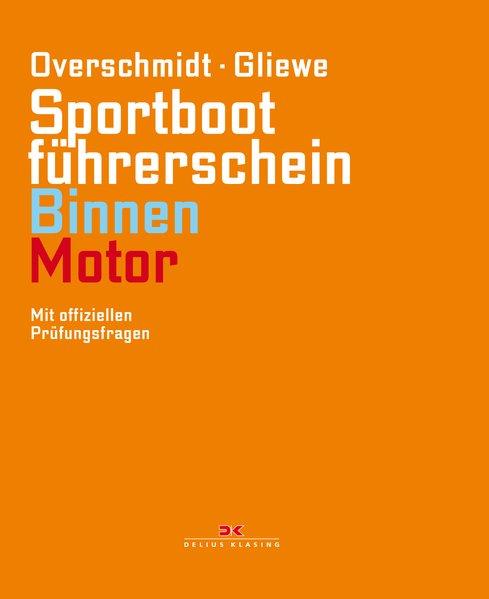 Sportbootführerschein Binnen - Motor. Mit offiz...