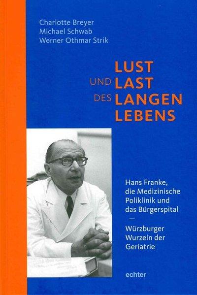 Lust und Last des langen Lebens . Hans Franke, ...